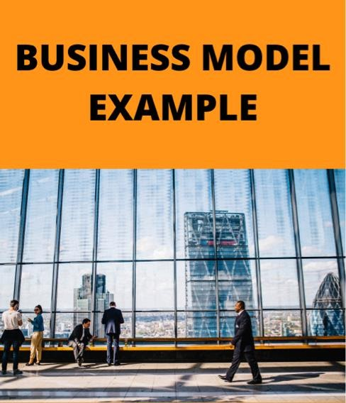 18 Business Model Example Explained