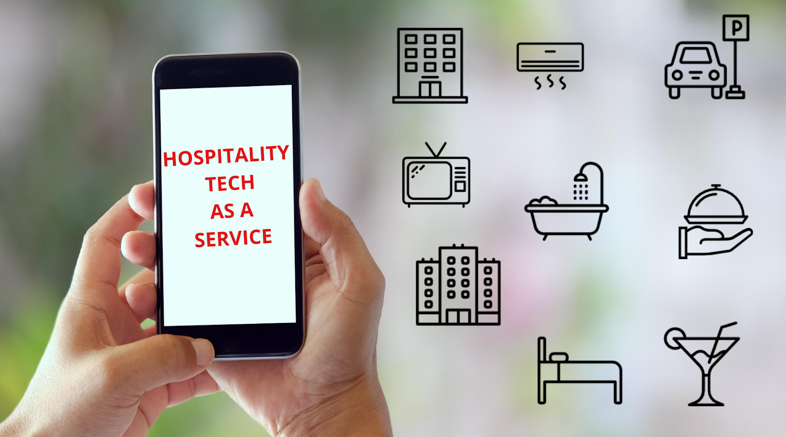Hospitality Tech as a Service- What Should you Know?