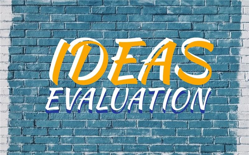Ideas Evaluation – Definition, Process, Methods and Criteria