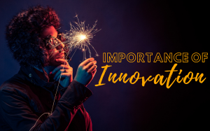 importance of innovation in business pdf, importance of innovation management, importance of innovation in business, The importance of innovation, importance of innovation