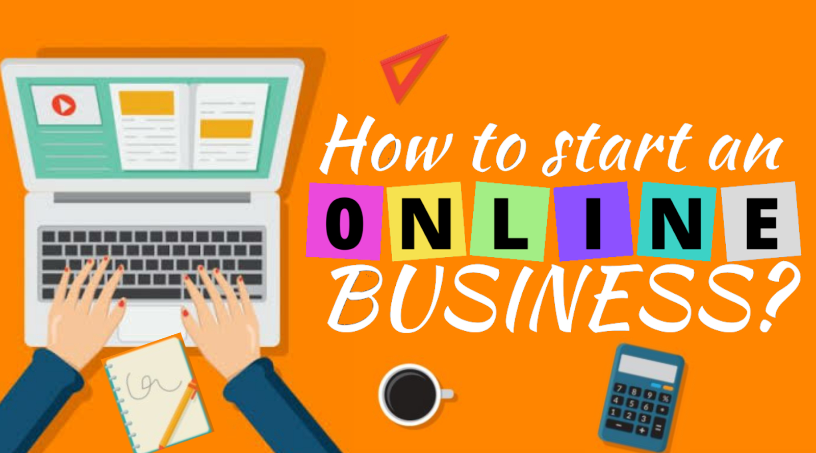 how to start an online business for free, how to start an online business with no money, how to start an online business at home, how to start an online business from home, how to start an online business