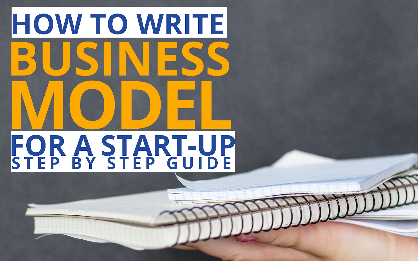 How to Write Business model for a startup: Step by Step Guide