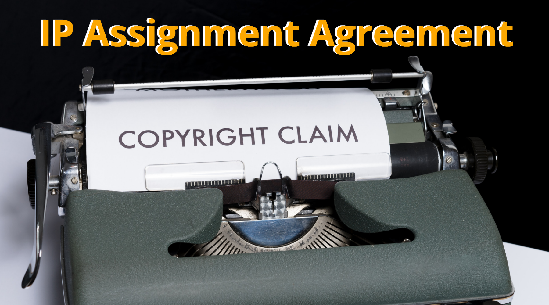 What is IP Assignment Agreement and Why is it Crucial for Every Business