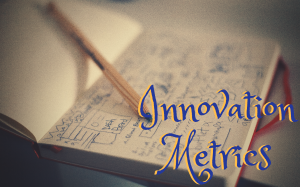Innovation metrics review, Open innovation metrics, Innovation metrics framework, Innovation metrics, Metrics for innovation