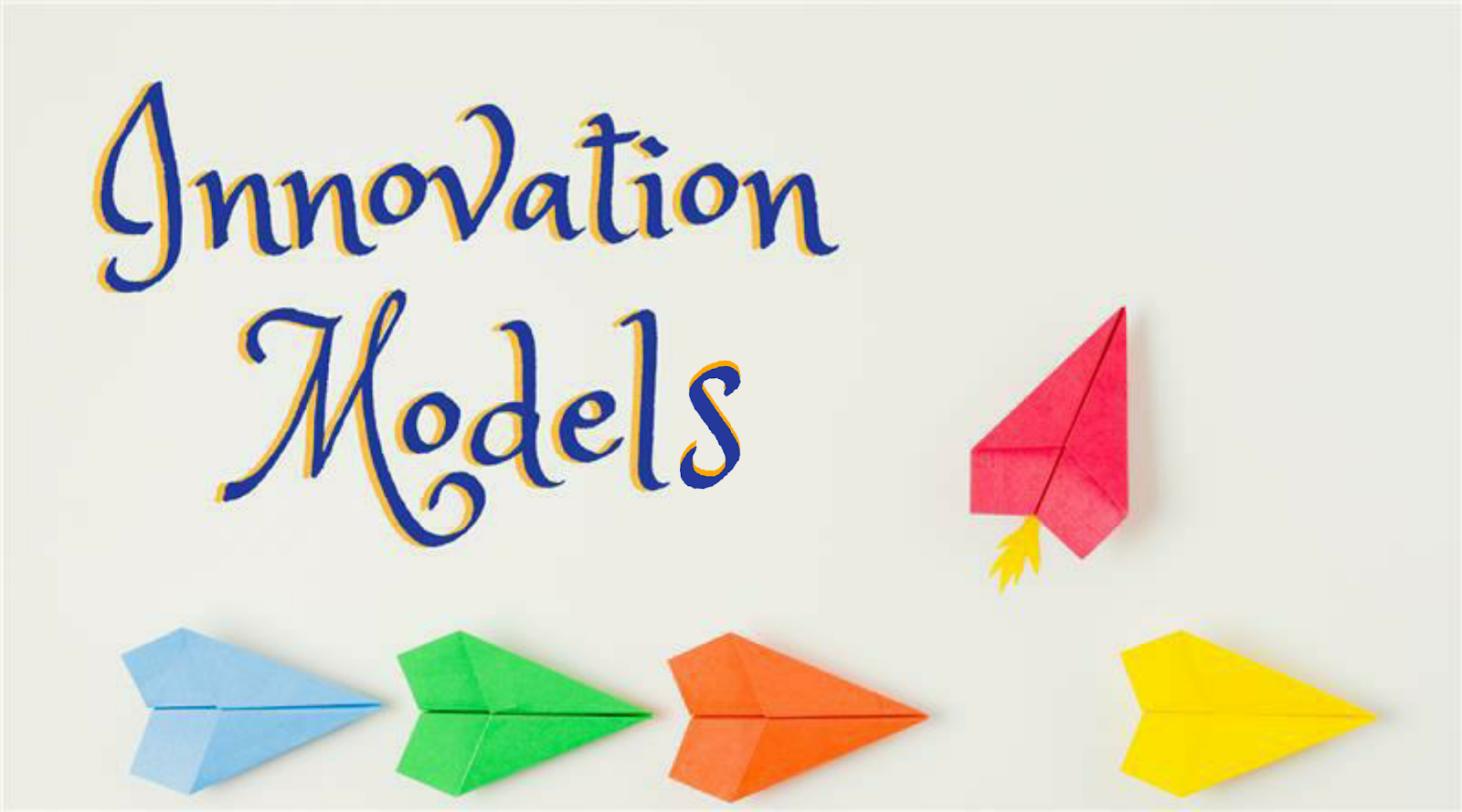 Innovation Models | Innovation Process Models | Examples