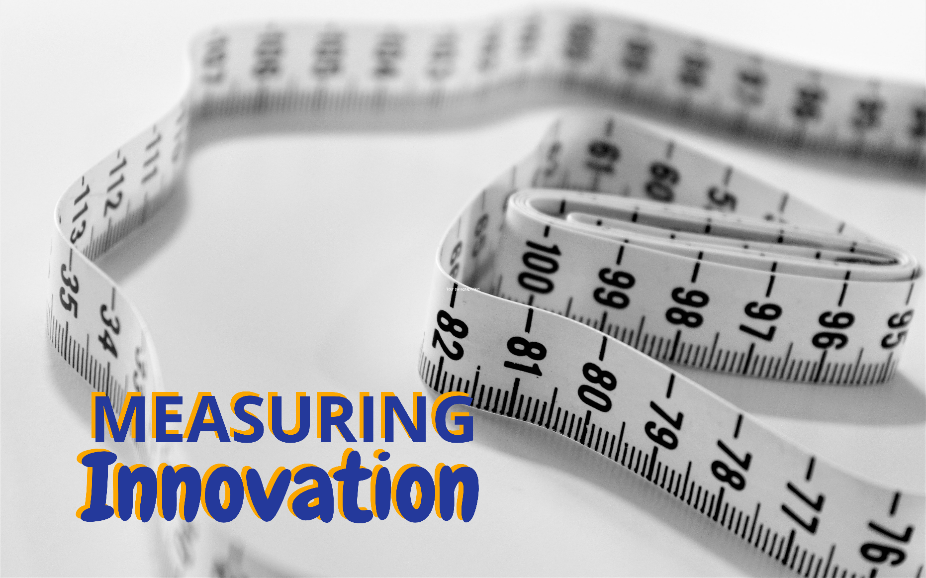 Measuring eco-innovation, Measuring social innovation, Measuring open innovation, Measuring innovation, Measuring innovation success