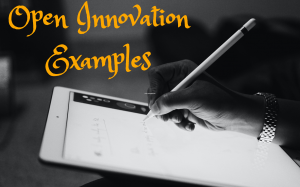 Open source innovation examples, open innovation examples, open innovation model examples, open innovation examples 2018, open innovation company examples