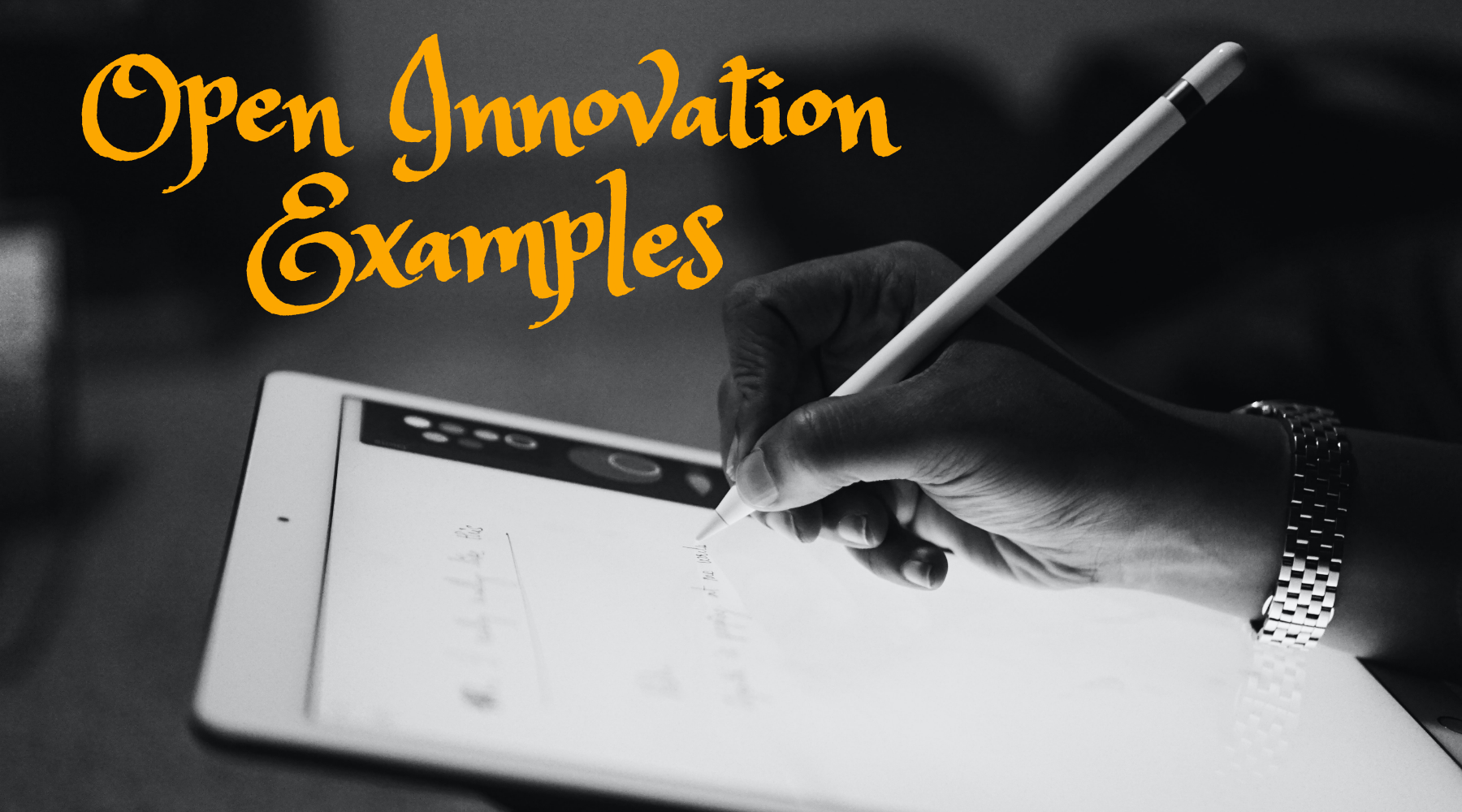 Real World Examples of Open Innovation by Global Organizations