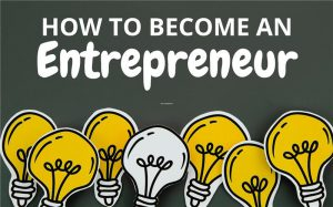 steps of becoming an entrepreneur, steps in becoming an entrepreneur, steps to becoming an entrepreneur, how to become an successful entrepreneur, how to become an entrepreneur