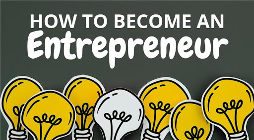 How To Become An Entrepreneur- Steps And Tips Involved
