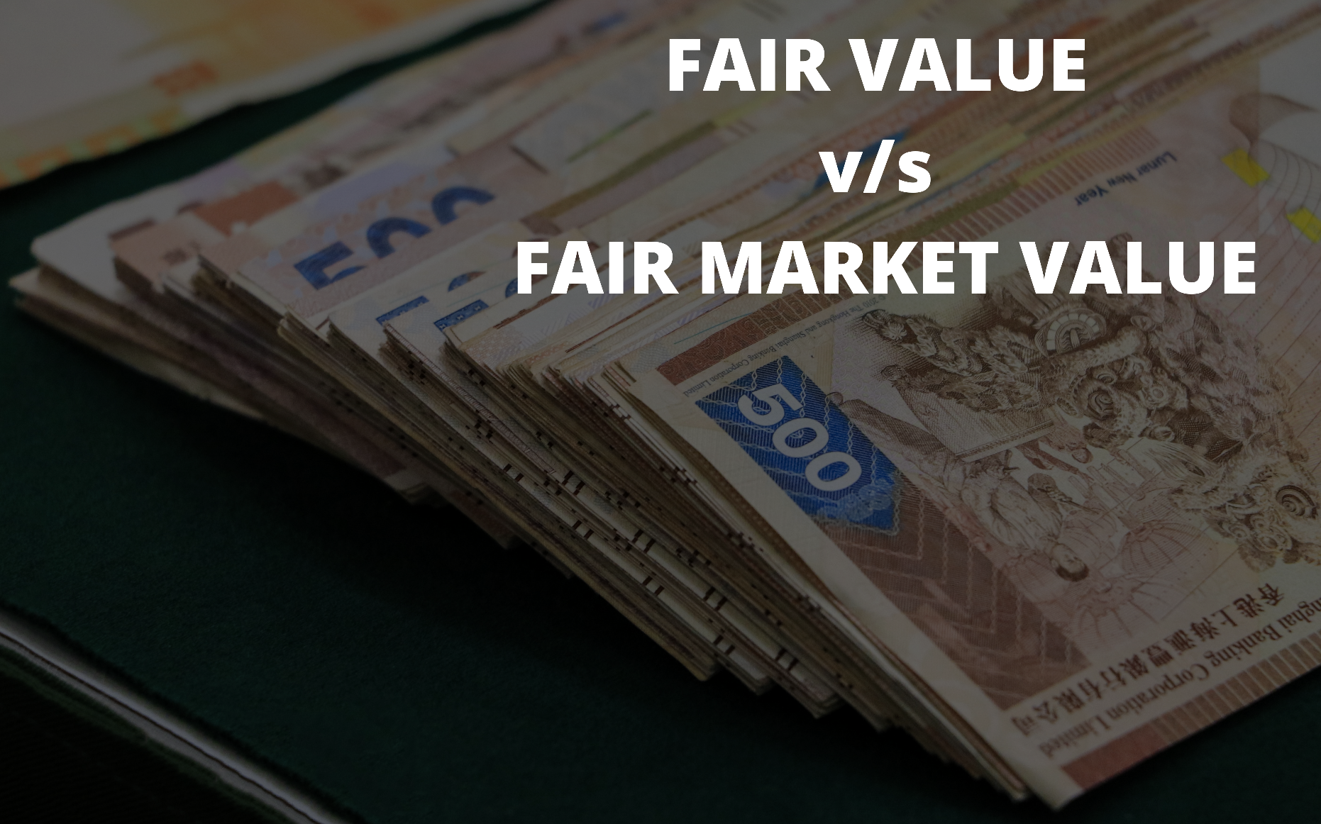 assessed value vs. fair market value, fair value vs. fair market value, book value vs. fair market value, Difference between fair value and fair market value, Current market value vs. fair market value