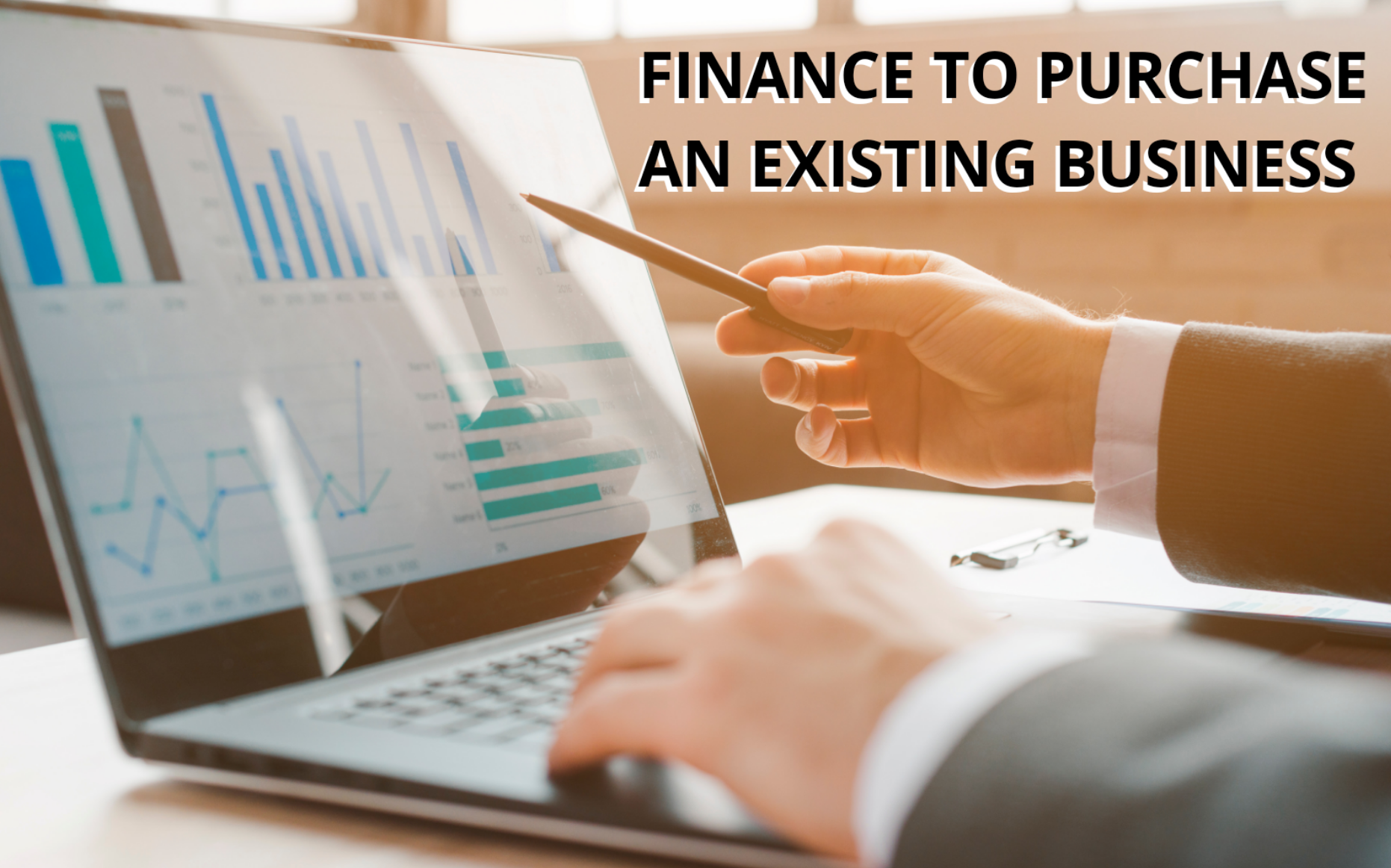 A Complete Guide on How to Get Finance to Purchase an Existing Business