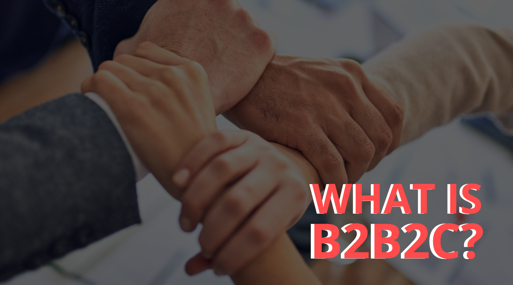What is the B2B2C Business Model and How It Is Transforming Businesses