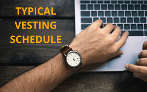 What is a typical vesting schedule, typical vesting schedule for startups, typical vesting schedule for founders, typical vesting schedule 401k, typical vesting schedule
