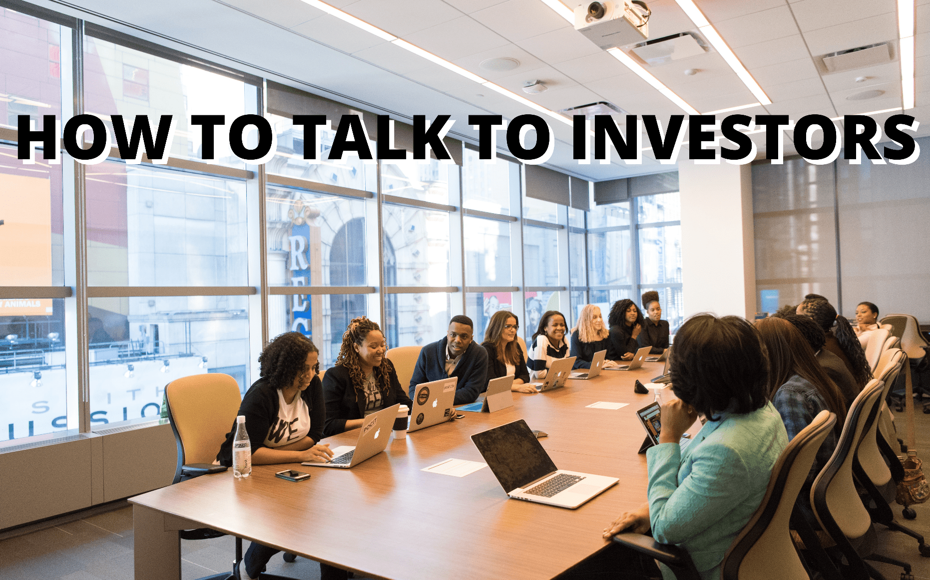 how to talk to investors, how to talk to an investor, talk to investors online, how to talk to angel investors, how to talk to potential investors