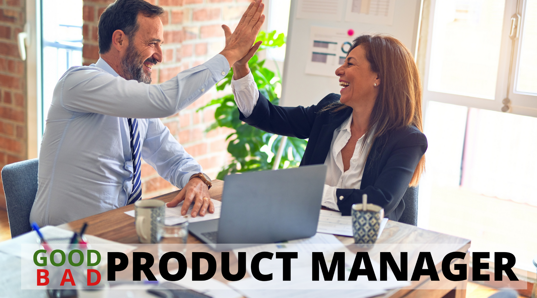 What Defines a Good Product Manager and a Bad Product Manager