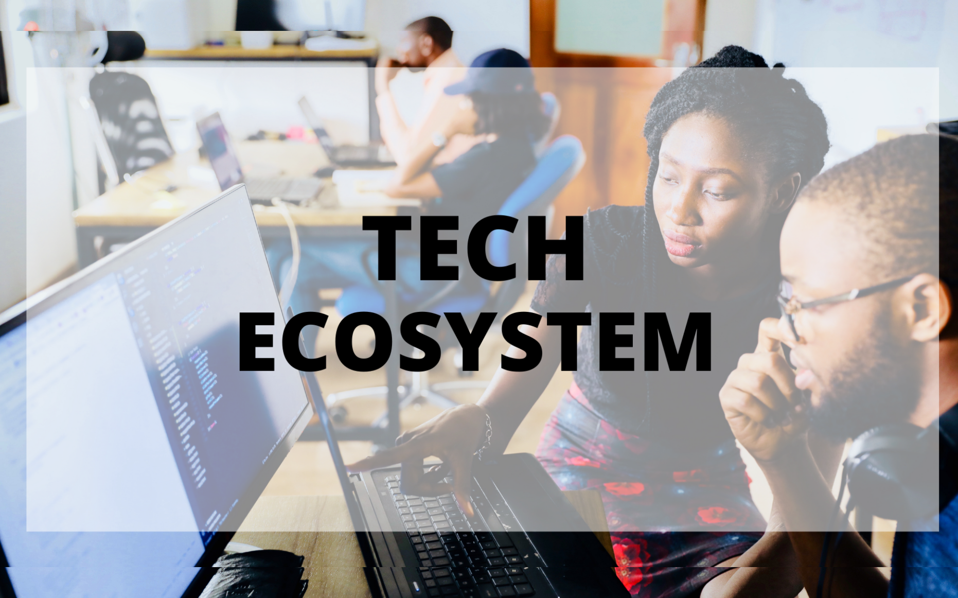 tech ecosystem, fintech ecosystem, ad tech ecosystem, talent tech labs ecosystem, tech ecosystem definition