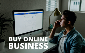 Buy online business, Buy an online business, online business buy and sell, How to buy online business, How to buy an online business