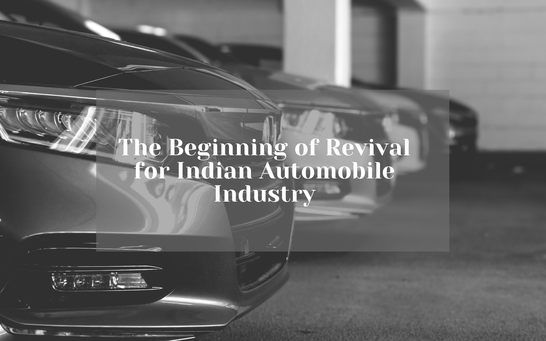 Indian Automobile Industry-The Beginning of Revival